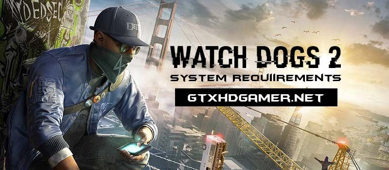 Watch dogs pc requirements - photo#11