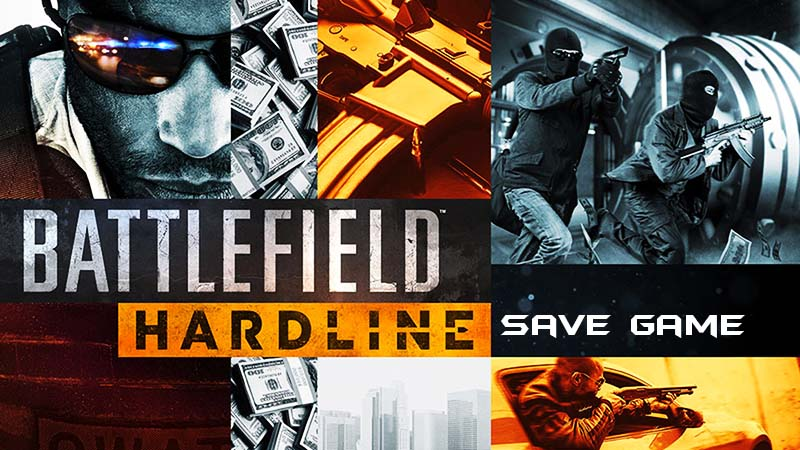 Battlefield Hardline Save Game