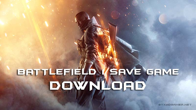 Battlefield 1 Save Game Download